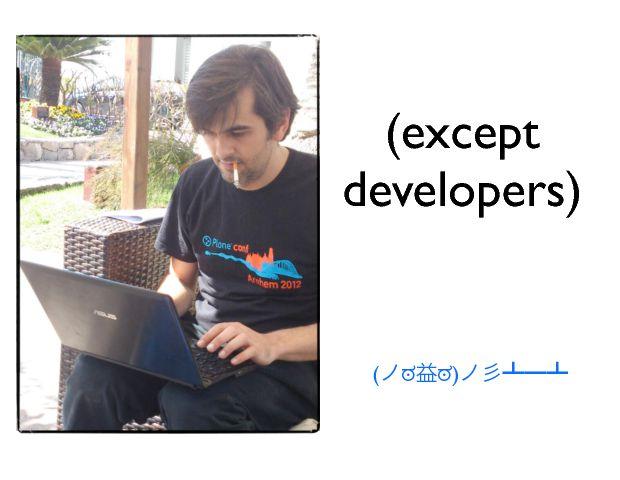 (except developers) ( ! ! )
