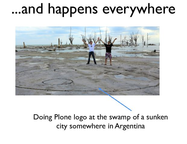 ...and happens everywhere Doing Plone logo at the swamp of a sunken city somewhere in Argentina