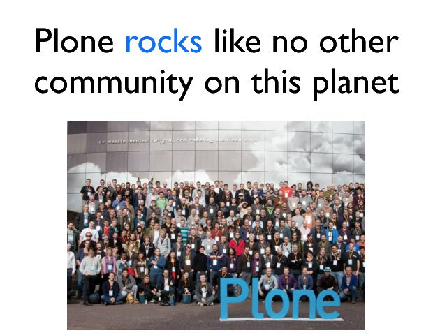 Plone rocks like no other community on this planet